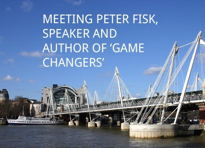Meeting Peter Fisk in London
